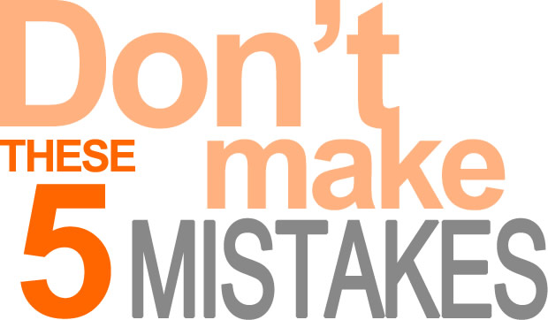 5 Mistakes a Real Estate Agents MUST Not Make