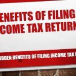 Benefits of filing income tax returns